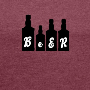 Beer - Beer - Women's T-shirt with rolled up sleeves