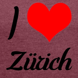 I love Zurich - Women's T-shirt with rolled up sleeves
