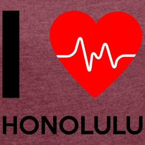 I Love Honolulu - I Love Honolulu - Women's T-shirt with rolled up sleeves