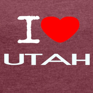 I LOVE UTAH - Women's T-shirt with rolled up sleeves