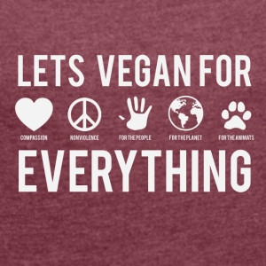 Vegan for alt - Dame T-shirt med rulleærmer
