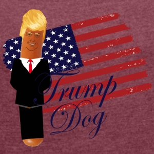 Trump Dog - Women's T-shirt with rolled up sleeves