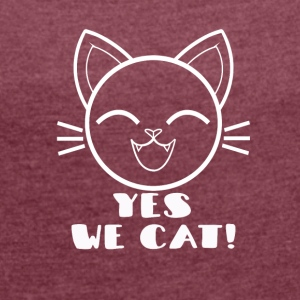 yes we cat! - Frauen T-Shirt mit gerollten Ärmeln