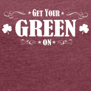 ST Patricks Day IRISH GREEN ON - Dame T-shirt med rulleærmer