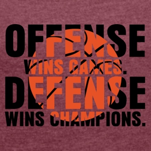 offense wins games defense wins champions - Frauen T-Shirt mit gerollten Ärmeln