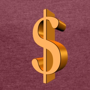 Dollar sign - Women's T-shirt with rolled up sleeves