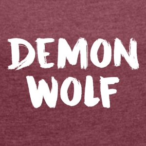 DemonWolf Text Logo - Women's T-shirt with rolled up sleeves