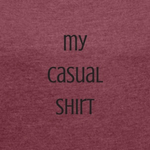 My casual shirt - Women's T-shirt with rolled up sleeves