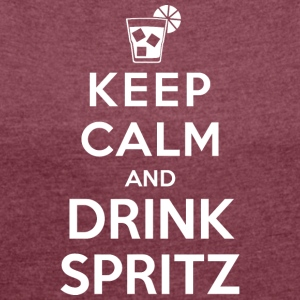 keepcalm spritz - Women's T-shirt with rolled up sleeves
