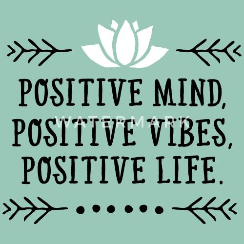 Positive Mind Positive Vibes Positive Life Vrouwen T Shirt Met