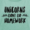 Unicorns Don\'t Do Homework - Frauen T-Shirt mit gerollten Ärmeln