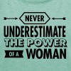 Never Underestimate The Power Of A Woman - Women's T-shirt with rolled up sleeves