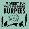 I'm Sorry For What I Said During Burpees - Frauen T-Shirt mit gerollten Ärmeln