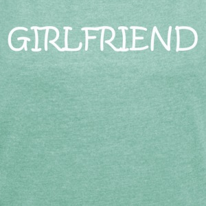 Girlfriend Collection - Women's T-shirt with rolled up sleeves