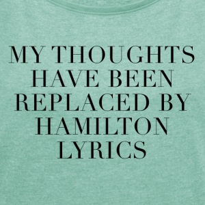 Letra de cancion Hamilton The Musical - Camiseta con manga enrollada mujer