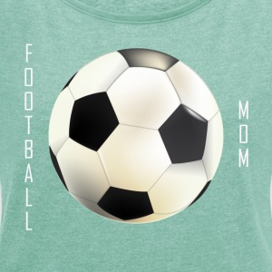 Football Mamma Collection - Women's T-shirt with rolled up sleeves