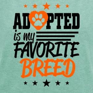 adopted - Women's T-shirt with rolled up sleeves