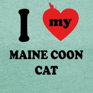 I love my maine coon cat kitty cat - Women's T-shirt with rolled up sleeves