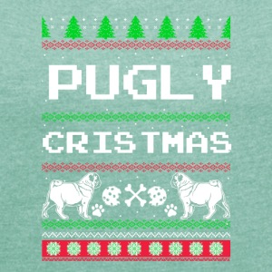 Pugly Christmas - Women's T-shirt with rolled up sleeves