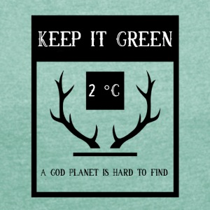 Keep it green - Frauen T-Shirt mit gerollten Ärmeln