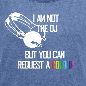 I_am_not_the_DJ_white - Frauen T-Shirt mit gerollten Ärmeln