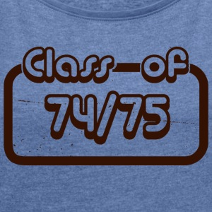 Class of 1974 1975 - Women's T-shirt with rolled up sleeves