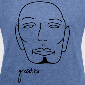 goatee - Women's T-shirt with rolled up sleeves