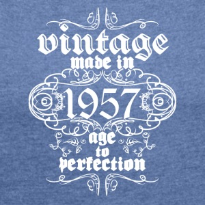 Vintage Made in 1957 Age to Perfection - T-shirt Femme à manches retroussées