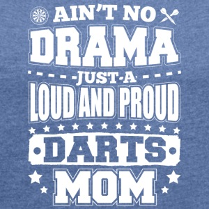 AINT NO DRAMA DARTS MOM - Women's T-shirt with rolled up sleeves