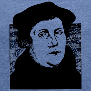 Martin Luther - Women's T-shirt with rolled up sleeves