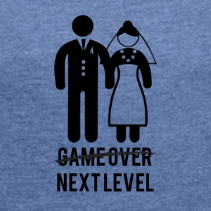 JGA / Bachelor: Game over - Next Level - Women's T-shirt with rolled up sleeves