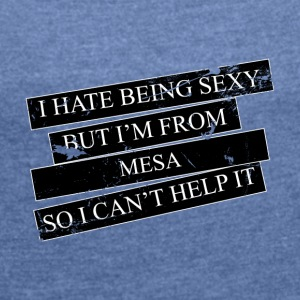 Motive for cities and countries - Mesa - Women's T-shirt with rolled up sleeves