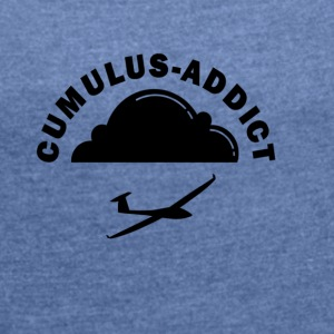 Cumulus addict - Women's T-shirt with rolled up sleeves