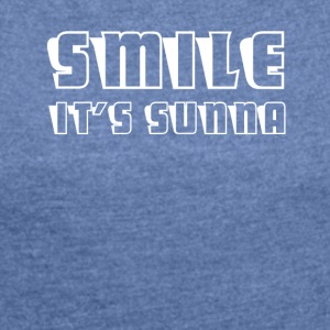 Smile- it's Sunnah - Women's T-shirt with rolled up sleeves
