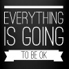 Everything is going to be ok - Tasse einfarbig
