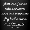 Play With Fairies, Ride A Unicorn... - Tasse einfarbig