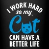 I Work Hard So My Cat Can Have A Better Life - Full Colour Mug