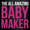Amazing Baby Maker Funny Quote - Full Colour Mug
