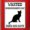 Wanted Schrödinger's Cat - Dead And Alive - Tasse einfarbig