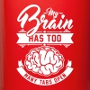my brain has too many tabs open - Tasse einfarbig