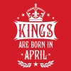 Kings are born in April King Crown Deluxe - Männer Slim Fit T-Shirt