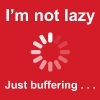 I'm Not Lazy - I'm Buffering (White) - Men's Slim Fit T-Shirt