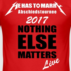 nothing matters nothing else matters - Men's Slim Fit T-Shirt