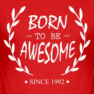 Born to be Awesome since 1992 - Männer Slim Fit T-Shirt