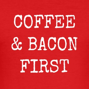 kaffe og bacon først - Herre Slim Fit T-Shirt