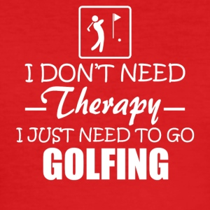 No therapie I need to go golfing - Männer Slim Fit T-Shirt