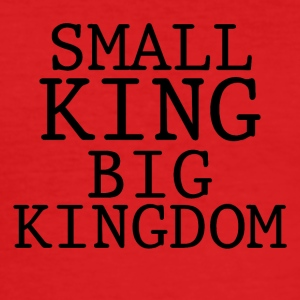 SMALL KING BIG KINGDOM - Men's Slim Fit T-Shirt