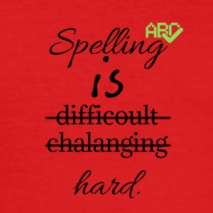 Spelling is difficoult chalanging hard - Men's Slim Fit T-Shirt