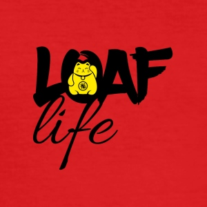 Loaf Life - slim fit T-shirt