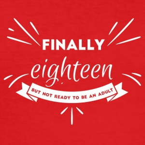 18th Birthday: Finally Eighteen! But not ... - Men's Slim Fit T-Shirt